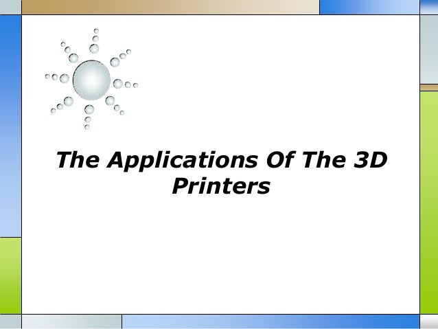 The Applications Of The 3D Printers