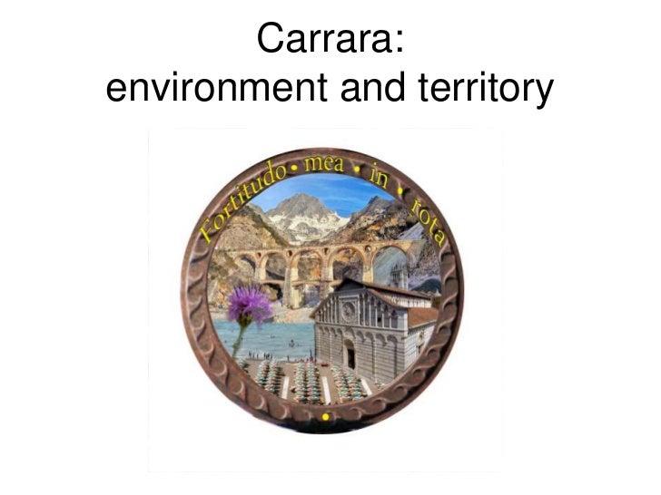 Carrara: environment and territory<br />