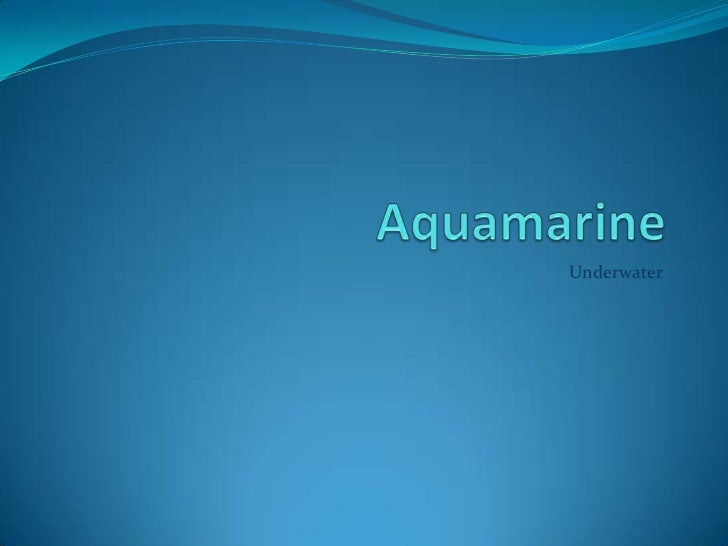 The aquamarine