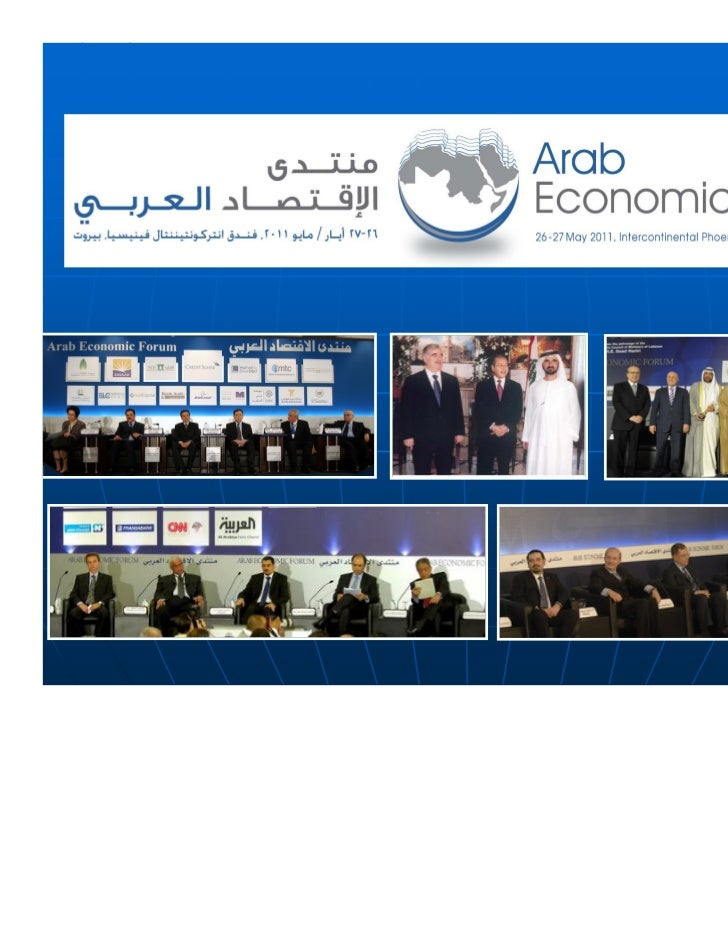 Arab Economic ForumFor the 19th consecutive year, the ArabEconomic Forum (AEF), formerly known asthe Arab Investment and C...