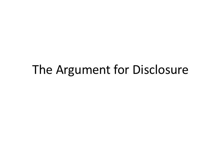 The Argument For Disclosure