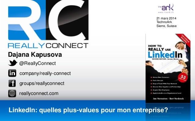 Dajana Kapusova @ReallyConnect company/really-connect groups/reallyconnect reallyconnect.com LinkedIn: quelles plus-values...