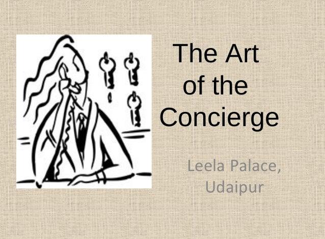 The Art of the Concierge Leela Palace, Udaipur