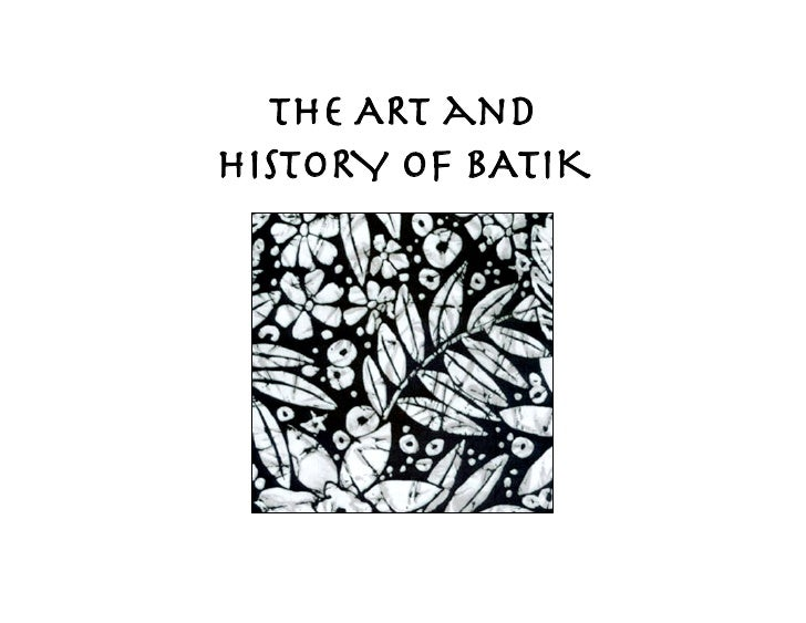 The Art and History of Batik