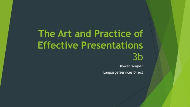 The Art and Practice of Effective Presentations 3b Rowan Wagner Language Services Direct