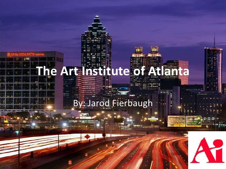 Fierbaugh, Post Secondary, The art institute of atlanta