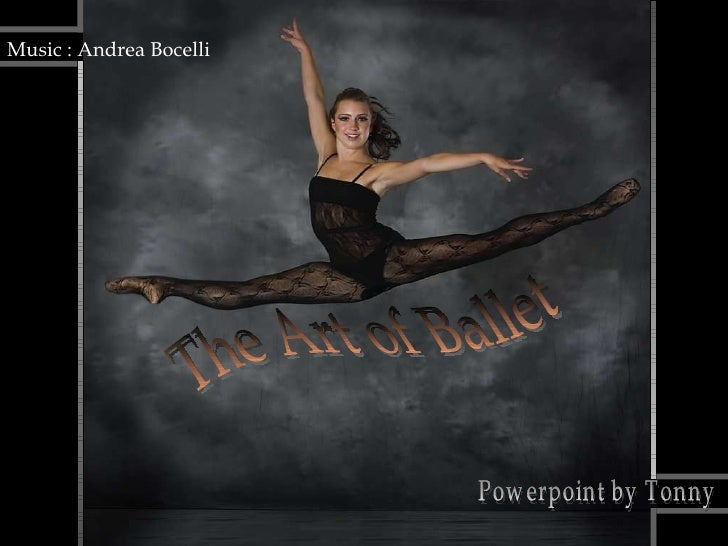 The Art of Ballet Powerpoint by Tonny Music : Andrea Bocelli