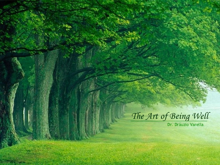 The Art Of Being Well