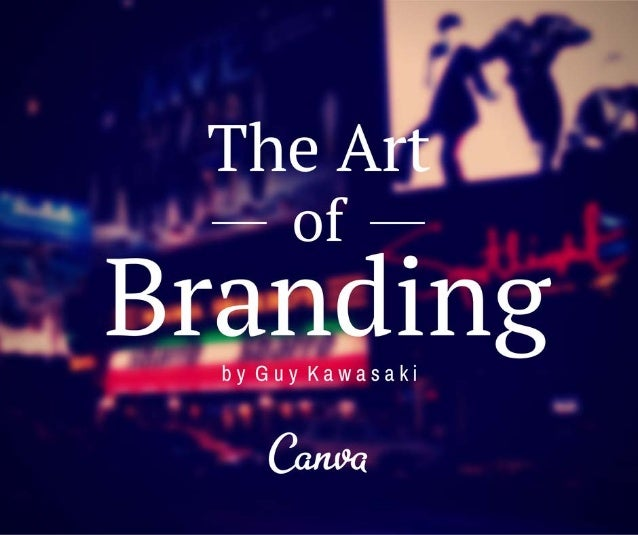 The Art of Branding by Guy Kawasaki