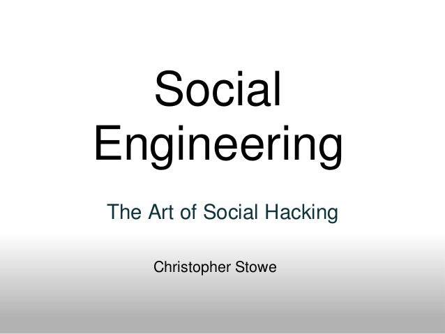 Social Engineering The Art of Social Hacking Christopher Stowe