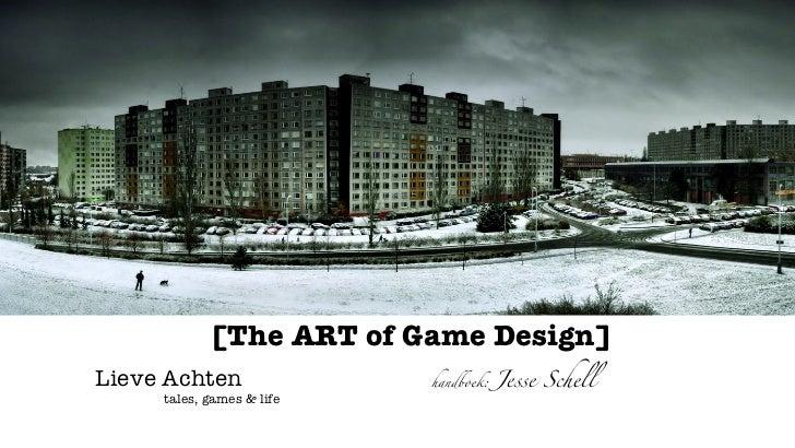[The ART of Game Design] tales, games & life handboek:  Jesse Schell Lieve Achten