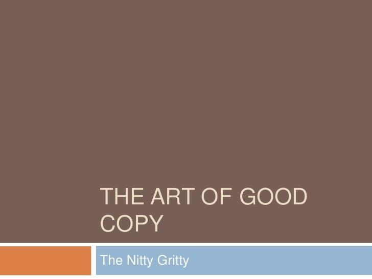 THE ART OF GOODCOPYThe Nitty Gritty