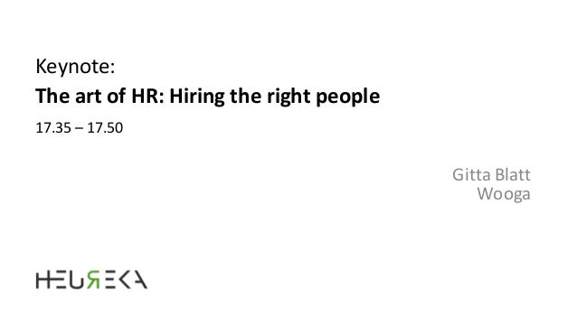 Keynote:Gitta BlattWoogaThe art of HR: Hiring the right people17.35 – 17.50