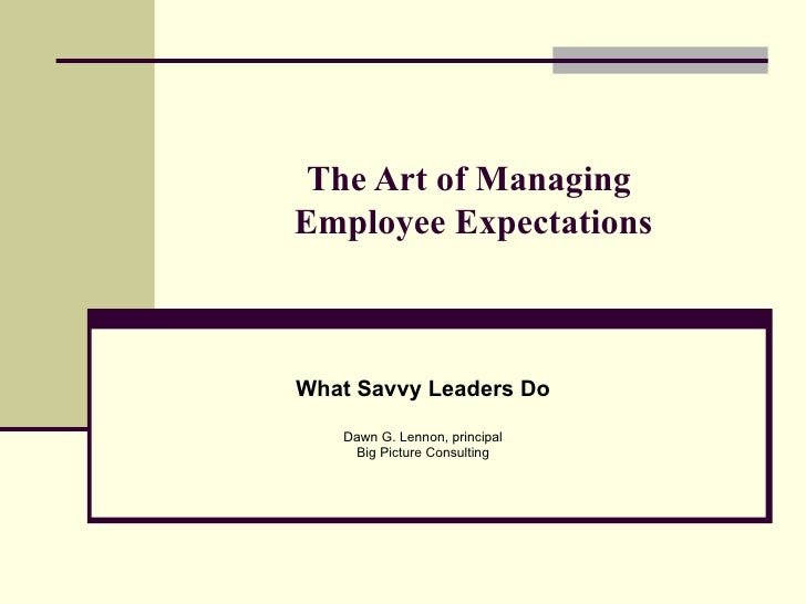 The Art Of Managing Employee Expectations