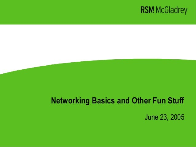 Networking Basics and Other Fun Stuff June 23, 2005