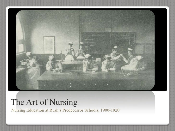 The Art of Nursing<br />Nursing Education at Rush's Predecessor Schools, 1900-1920<br />