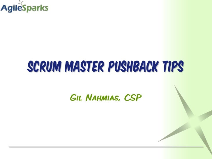Scrum master Pushback tips<br />Gil Nahmias, CSP<br />