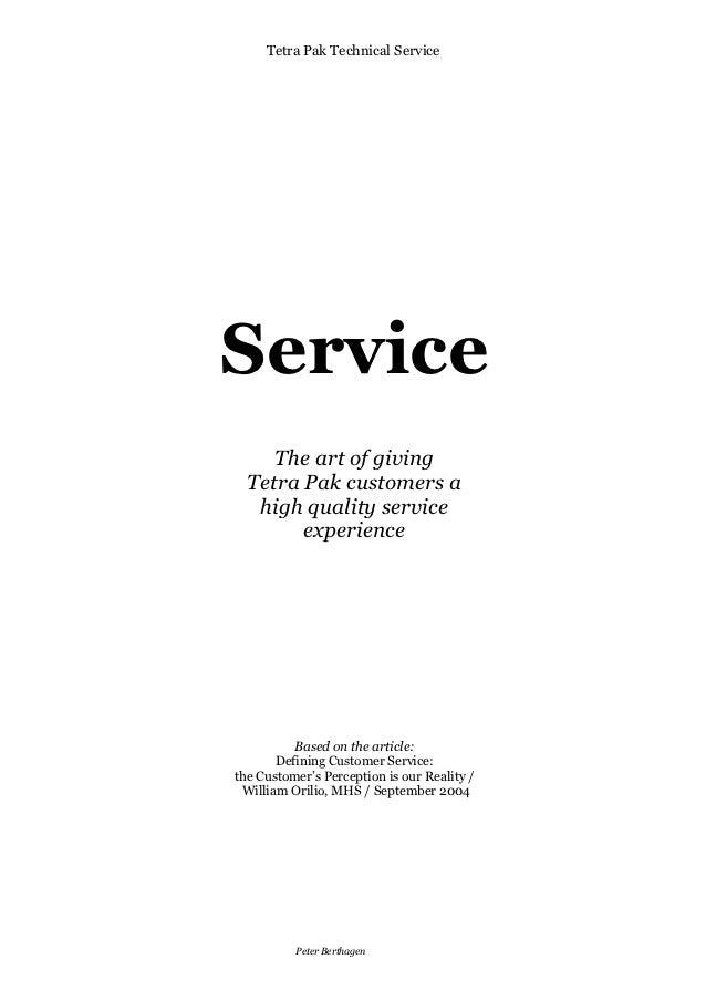 Tetra Pak Technical ServiceService     The art of giving  Tetra Pak customers a   high quality service        experience  ...
