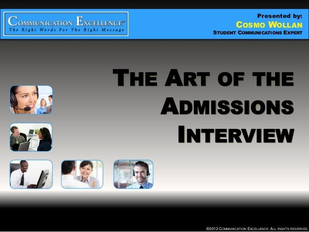 Presented by:                       COSMO WOLLAN  THE ART OF THE ADMISSIONS INTERVIEW                   STUDENT COMMUNICAT...