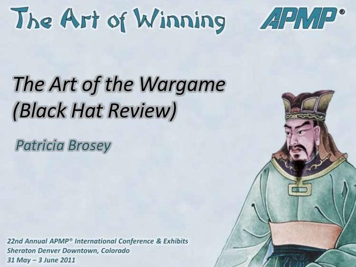 The Art of the Wargame-Black Hat Reviews-APMP 2011-Pat Brosey 6-1-11