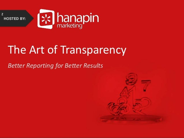 z HOSTED BY:  The Art of Transparency Better Reporting for Better Results  #thinkppc