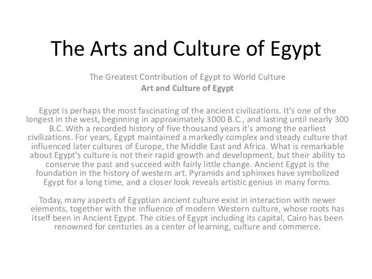 The Arts and Culture of Egypt                 The Greatest Contribution of Egypt to World Culture                         ...