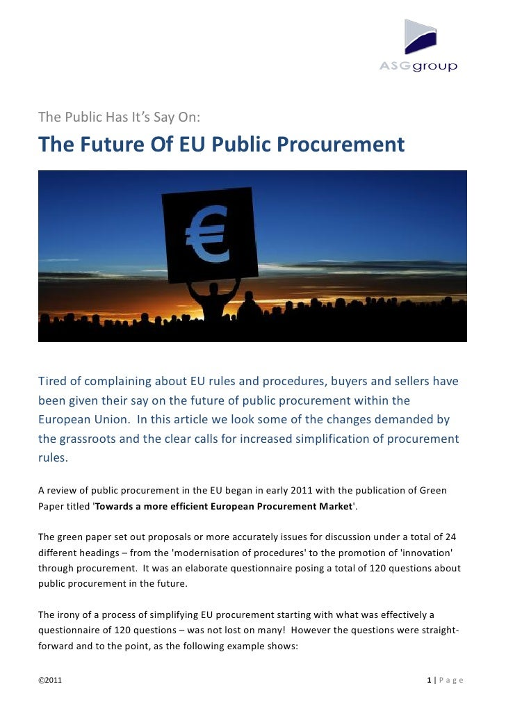 The Public Has It's Say On:The Future Of EU Public ProcurementTired of complaining about EU rules and procedures, buyers a...