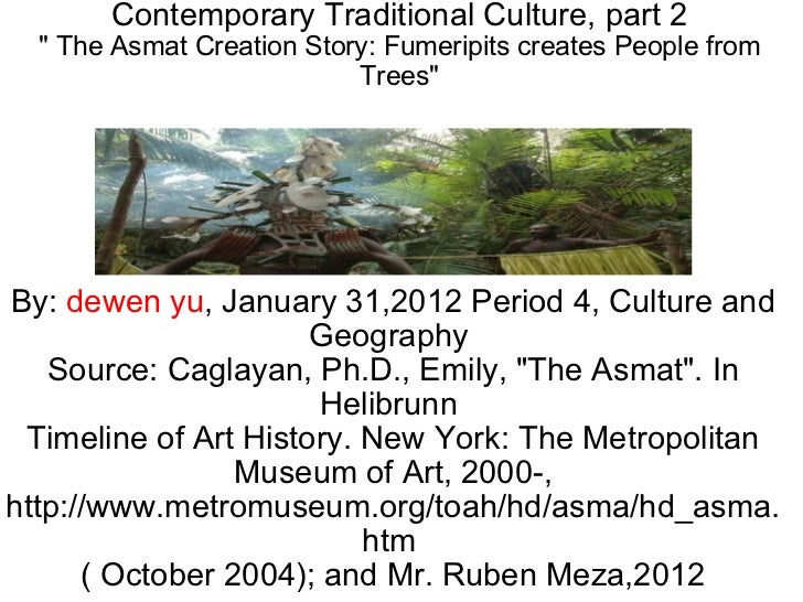 """Contemporary Traditional Culture, part 2 """" The Asmat Creation Story: Fumeripits creates People from Trees"""" By:  ..."""