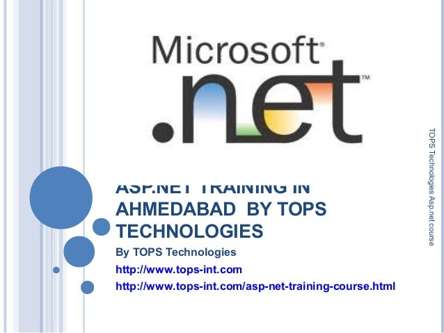 ASP.NET TRAINING IN AHMEDABAD BY TOPS TECHNOLOGIES By TOPS Technologies http://www.tops-int.com http://www.tops-int.com/as...