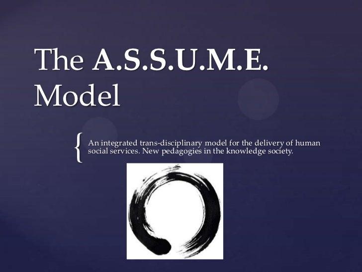 The assume model