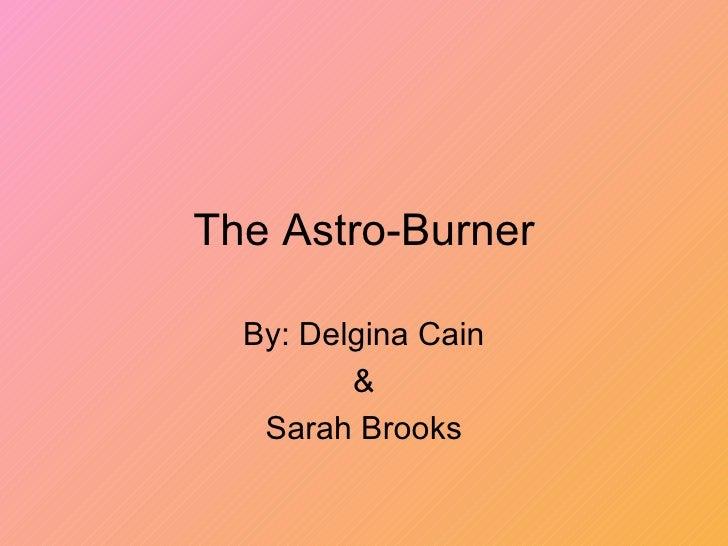 The Astro Burner Delgina & Sarah