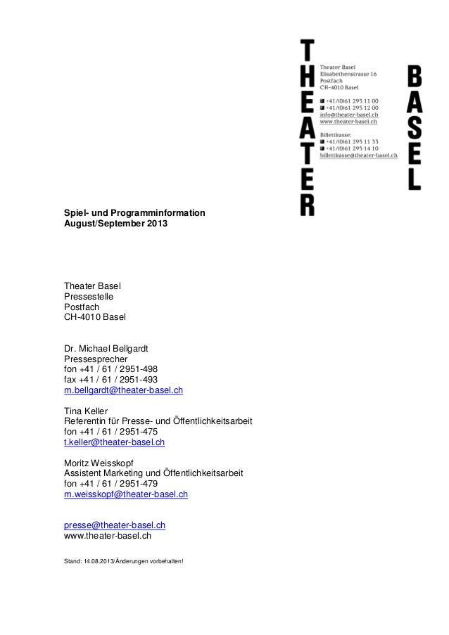 Spiel- und Programminformation August/September 2013 Theater Basel Pressestelle Postfach CH-4010 Basel Dr. Michael Bellgar...