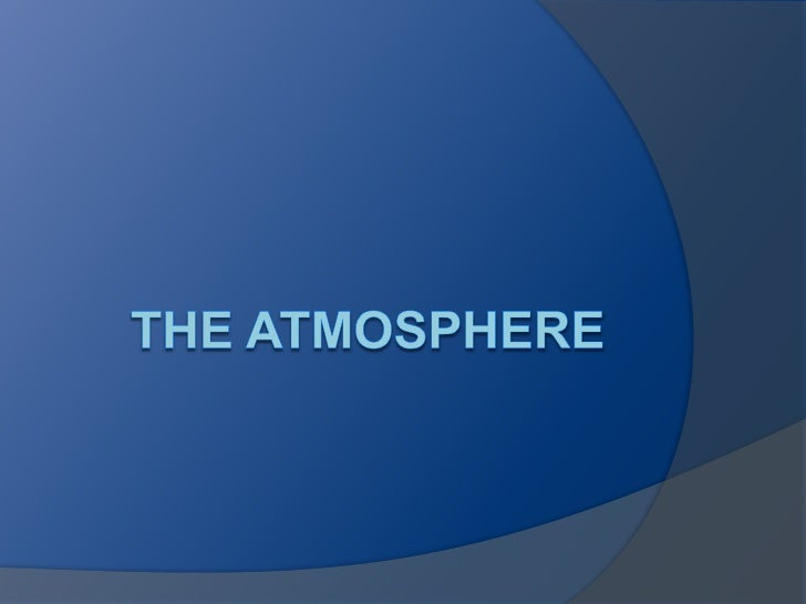 Bellringer  List the ways that the atmosphere is   different from outer space.    Write   your list in your notebook.