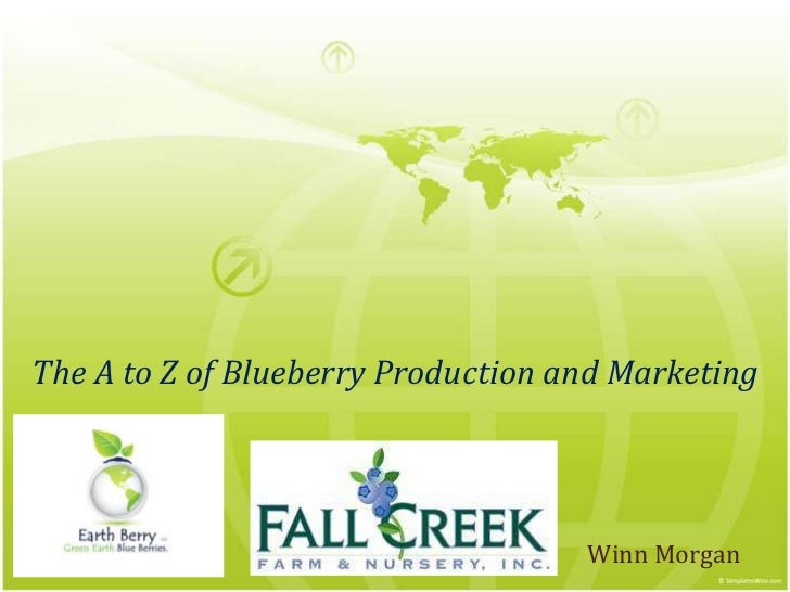 The A to Z of Blueberry Production and Marketing<br />Winn Morgan<br />