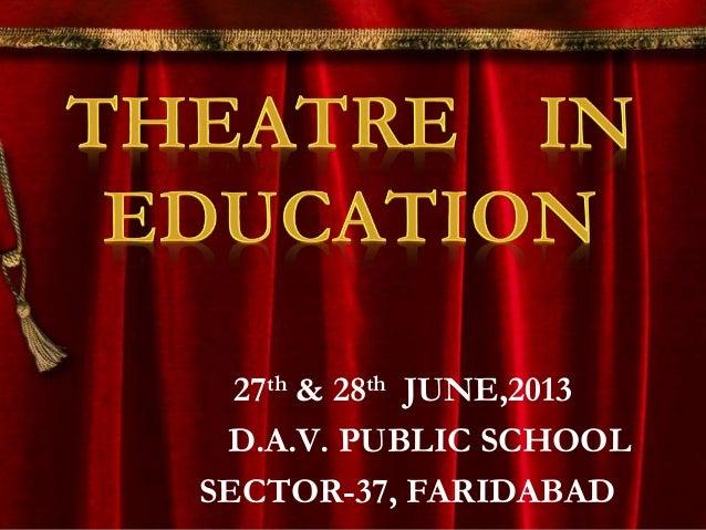 27th & 28th JUNE,2013 D.A.V. PUBLIC SCHOOL SECTOR-37, FARIDABAD
