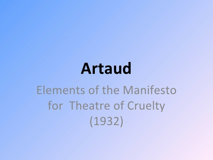theatre of cruelty The ultimate battlefield may also have to include the theatre of persuasion joji sakurai the theatre of cruelty youtube grab from antonin.