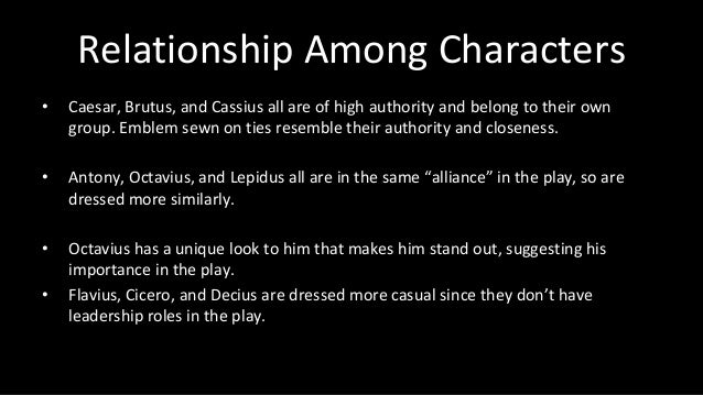 characterization of caesars friend brutus The motivation of key characters in the tragedy of julius caesar characters involved - brutus, cassius, antony, calpurnia, and octavius brutus - against caesar.