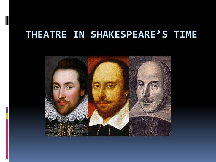Theatre in Shakespeare's Time