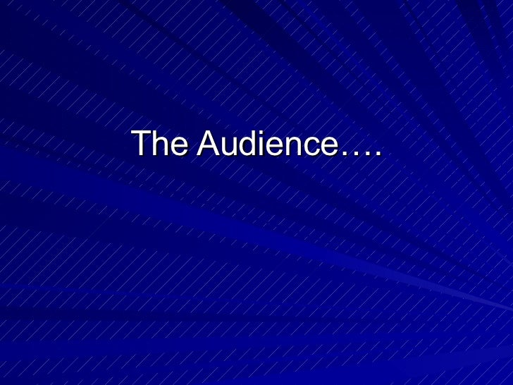 The Audience….