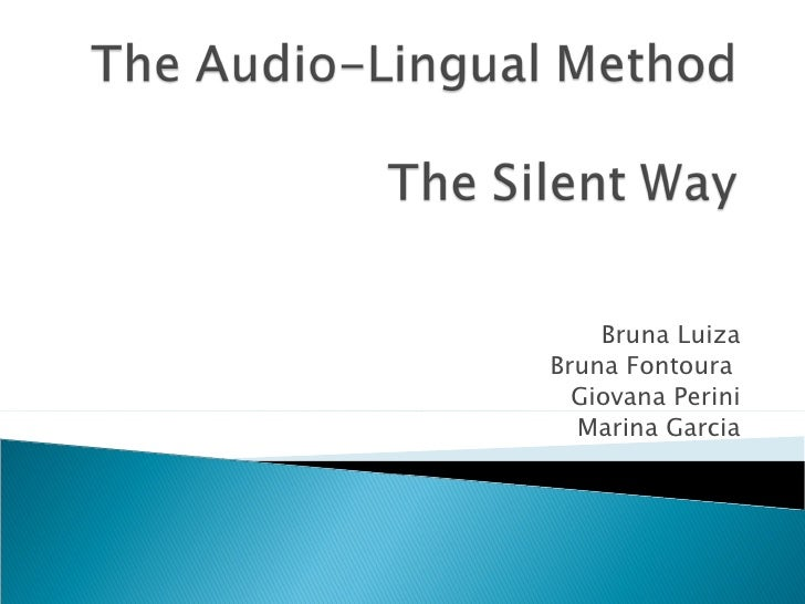 The Audio-lingual method and The Silent Way
