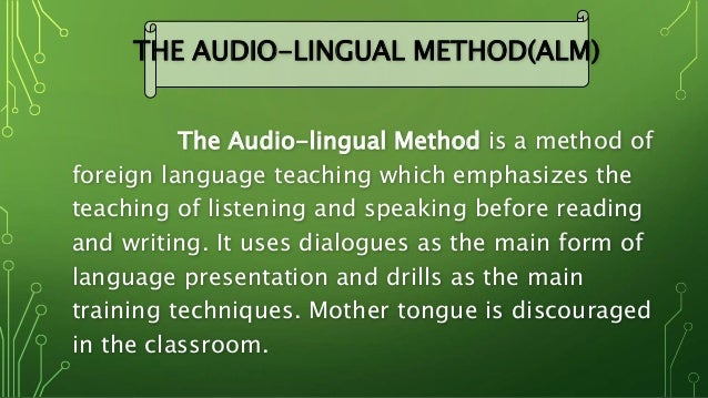 thesis work on audio lingual method The audio-lingual method, army method, or new key, is a style of teaching used in teaching foreign languages for its views on language, it drew on the work of american linguists such as leonard bloomfield.