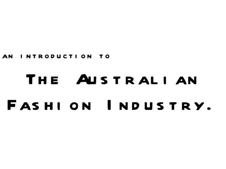 The Australian Fashion Industry. an introduction to