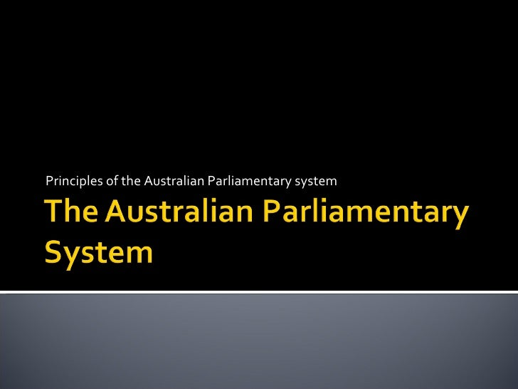Principles of the Australian Parliamentary system