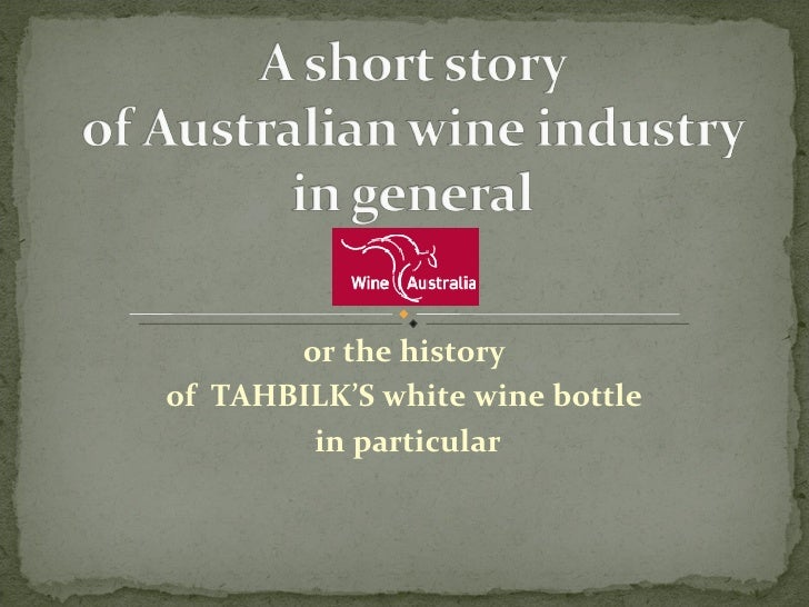or the history  of  TAHBILK'S white wine bottle  in particular