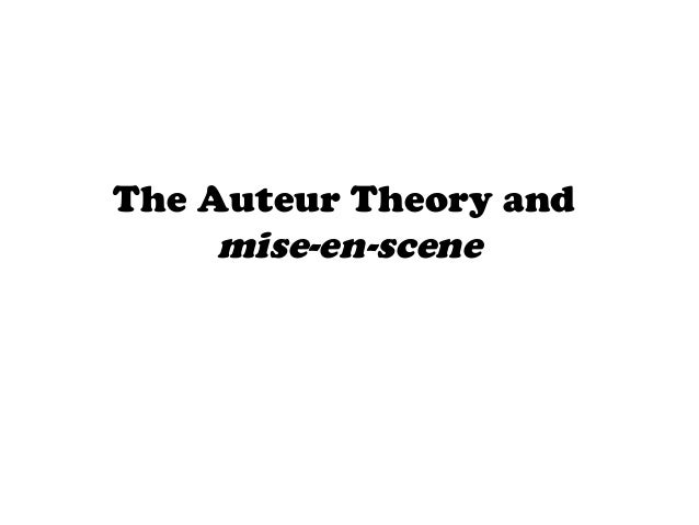 The Auteur Theory and mise-en-scene