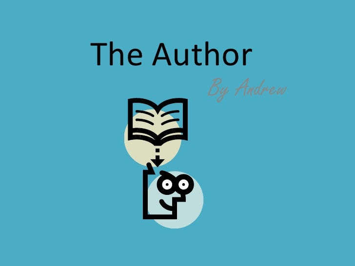 The Author       By Andrew