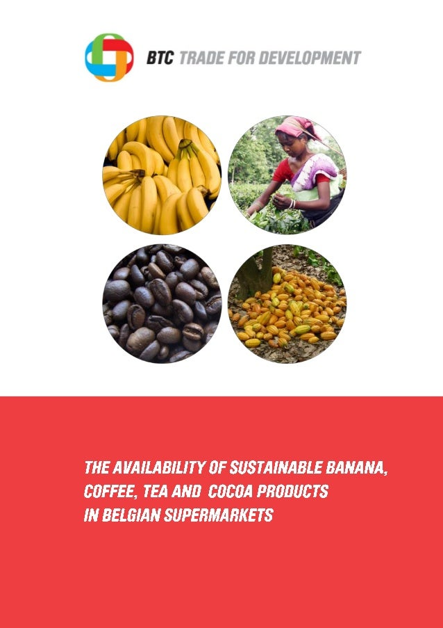 The availability of sustainable banana, coffee,  tea and cocoa products in belgian supermarkets
