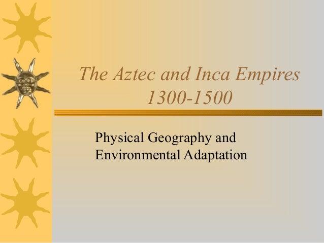 aztec inca empires essay History other essays: aztec and incan empire comparison essay.