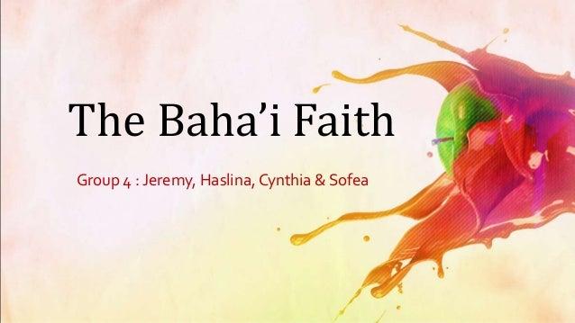 The Baha'i Faith Group 4 : Jeremy, Haslina, Cynthia & Sofea