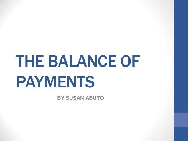 THE BALANCE OF PAYMENTS BY SUSAN ABUTO